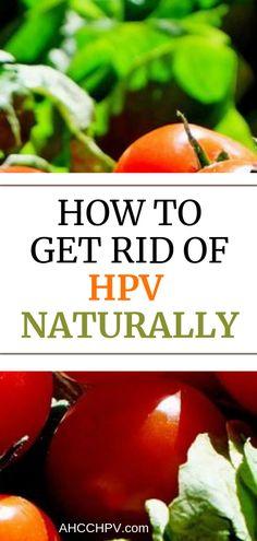 how to eliminate hpv virus naturally ist papillomavirus traitement
